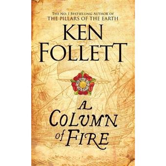 The Kingsbridge Novels - Book 3: A Column of Fire