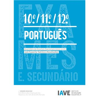 IAVE: Português 10º, 11º e 12º Anos - Questões de Exames Nacionais