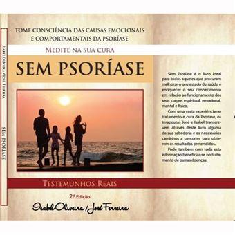 Sem Psoríase - Tome Consciência das Causas Emocionais e Comportamentais da Psoriase - Medite na Sua Cura