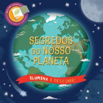 Ilumina e Descobre: Segredos do Nosso Planeta