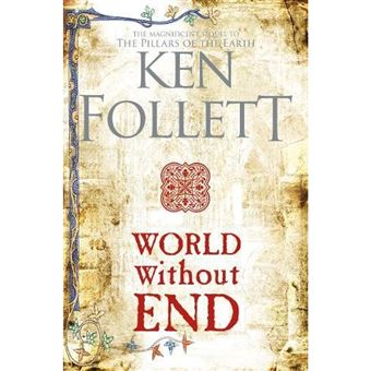The Kingsbridge Novels - Book 2: World Without End