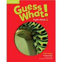 Guess What! - Level 1 Pupil'S Book British English