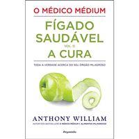 O Médico Médium: Fígado Saudável - Livro 2: A Cura