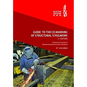 Guide to the CE Marking of Structural Steelwork