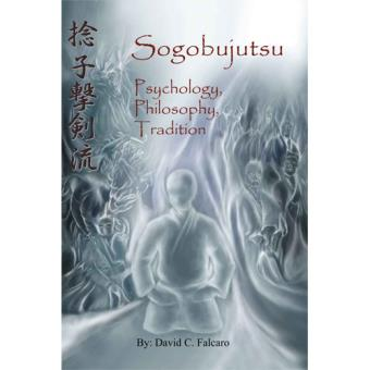 Sogobujutsu: Psychology, Philosophy, Tradition