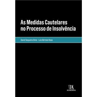 As Medidas Cautelares no Processo de Insolvência - Em especial, o Administrador Judicial Provisório