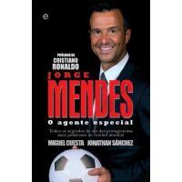 Jorge Mendes, o Agente Especial