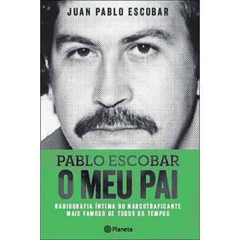 Pablo Escobar - O Meu Pai