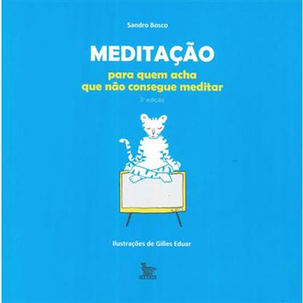 Meditação: Para Quem Acha que Não Consegue Meditar