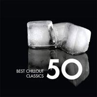 50 Best Chillout Classics - 3CD