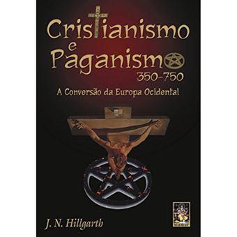 Cristianismo e Paganismo 350-750