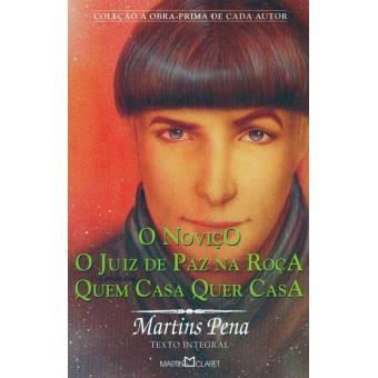 «O Noviço»/«O Juíz de Paz na Roça»/«Quem Casa Quer Casa»
