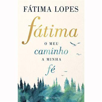 Fátima: O meu caminho a minha Fé