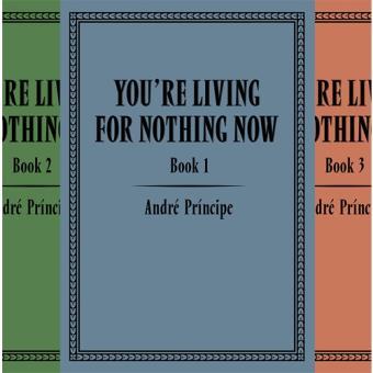 You're Living for Nothing Now - Livros 1, 2 e 3