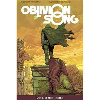 Oblivion Song by Kirkman & De Felici - Volume 1