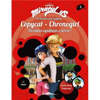 Miraculous: As Aventuras de Ladybug - Livro 2: Copycat e Chronogirl