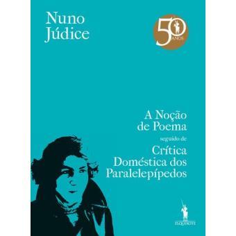 «A Noção de Poema», Seguido de «Crítica Doméstica dos Paralelepípedos»