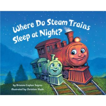 Where do steam trains sleep at nigh
