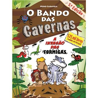O Bando das Cavernas - Livro 17: A Invasão das Formigas