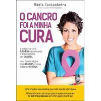 O Cancro Foi a Minha Cura