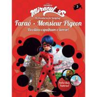 Miraculous: As Aventuras de Ladybug - Livro 3: Faraó e Monsieur Pigeon