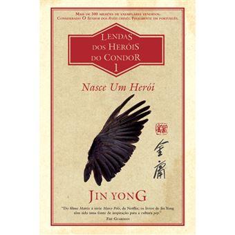 Lendas dos Heróis do Condor - Livro 1: Nasce um Herói