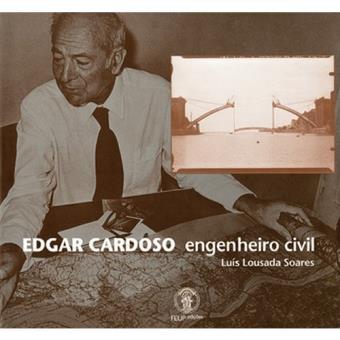 Edgar Cardoso - Engenheiro Civil