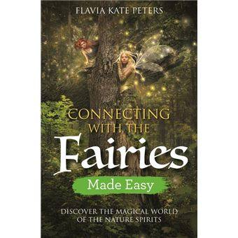 Connecting with the Fairies Made Easy