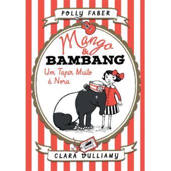 Mango & Bambang - Livro 2: Um Tapir Muito à Nora
