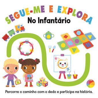 Segue-me e Explora: No Infantário