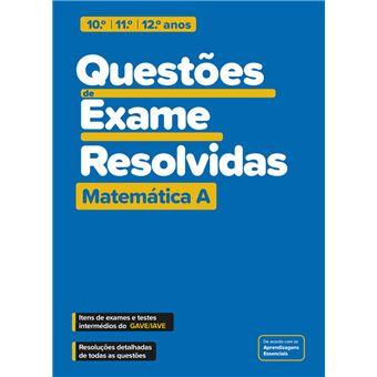 Questões de Exame Resolvidas - Matemática A - 10.º/11.º/12.º Anos