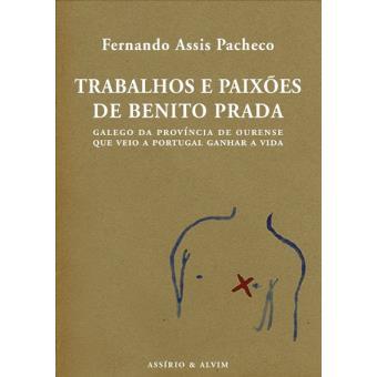 Trabalhos e Paixões de Benito Prada