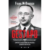 Gestapo: O Mito e a Realidade da Polícia Secreta de Hitler