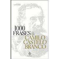 1000 Frases de Camilo Castelo Branco