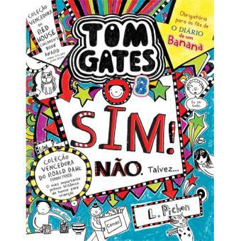 Tom Gates - Livro 8: Sim! Não. Talvez…
