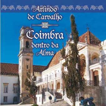 Coimbra Dentro da Alma