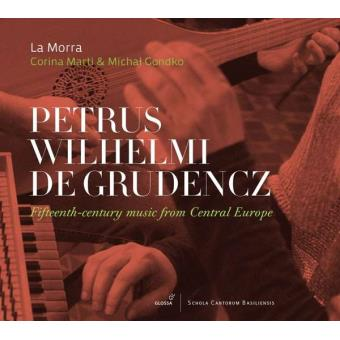 Petrus Wilhelm de Grudencz: 15th-century music from Central Europe