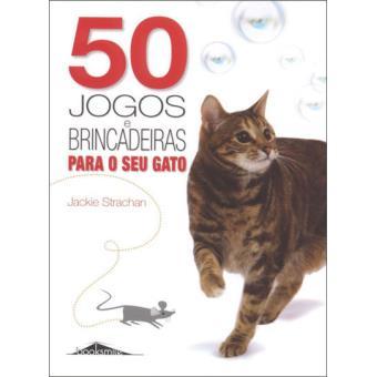 50 Jogos e Brincadeiras Para o Seu Gato