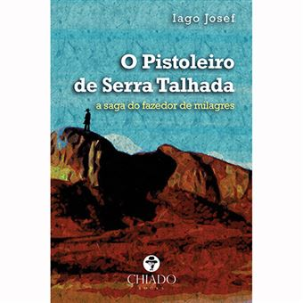 O Pistoleiro de Serra Talhada: A Saga do Fazedor de Milagre