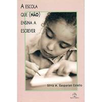 A Escola que (Não) Ensina a Escrever