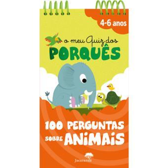 O Meu Quiz dos Porquês: 100 Perguntas Sobre Animais