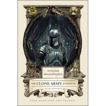 William Shakespeare's Star Wars: The Clone Army Attacketh
