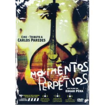 afc44ef5f42 Carlos Paredes - Edgar Pêra - Movimentos Perpétuos – Cine-tributo a ...
