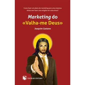 Marketing do «Valha-me Deus»