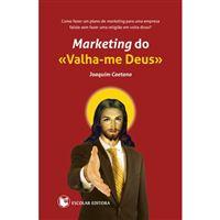 Marketing do «Valha-me Deus»