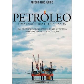 Petróleo: Uma Industria Globalizada