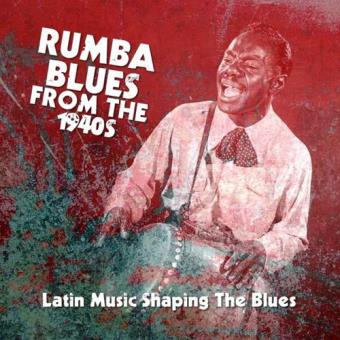 Rumba Blues From The 1940s (Latin Music Shaping The Blues) (4CD)
