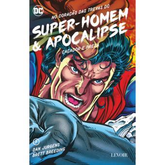 No Coração das Trevas DC - Livro 7: Super Homem & Apocalipse - Caçador e Presa