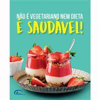 Não é Vegetariano, Nem Dieta é Saudável!