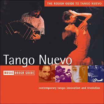 THE ROUGH GUIDE TO TANGO NUEVO